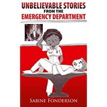 Unbelievable stories from the emergency department