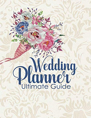 Wedding Planner Ultimate Guide: Wedding Planner Organizer Checklist Journal Notebook for Newly Engaged Couple Cream
