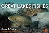 Guide to Great Lakes Fishes, Gerald Ray Smith, 0472033751