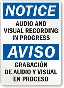 """Notice: Audio And Visual Recording In Progress, Aviso Audio Y Grabacio Vissual En Sign, 10"""" x 7"""""""