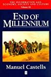Information Age: End of Millennium v.3: Economy, Society and Culture: End of Millennium Vol 3 (Information Age Series) by Manuel Castells (1997-12-28)