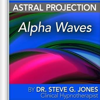 steve g jones astral projection