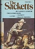 The Sackets: Volume II: The Daybreakers, Sackett, Lando, Mojave Crossing