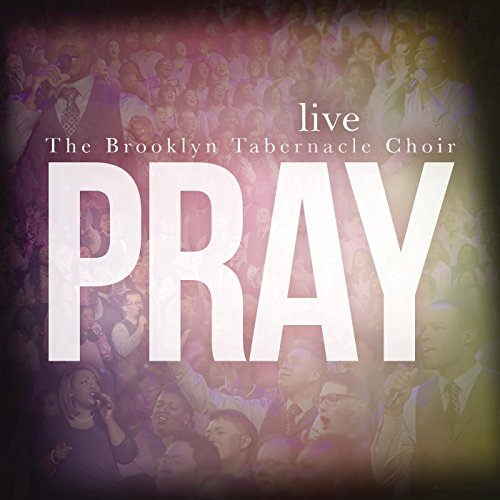 Pray (Brooklyn Tabernacle Christmas Songs)