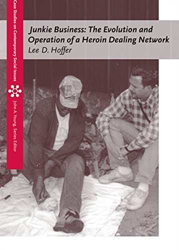 Junkie Business: The Evolution and Operation of a Heroin Dealing Network (Case Studies on Contemporary Social Issues)
