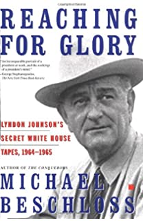 reaching for glory lyndon johnsons secret white house tapes 1964 1965 amazoncom white house oval office