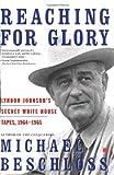 Reaching for Glory, Michael R. Beschloss, 074322714X