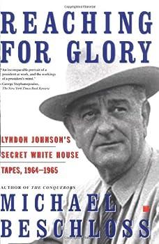 Reaching for Glory: Lyndon Johnson's Secret White House Tapes 1964-65 0684804085 Book Cover