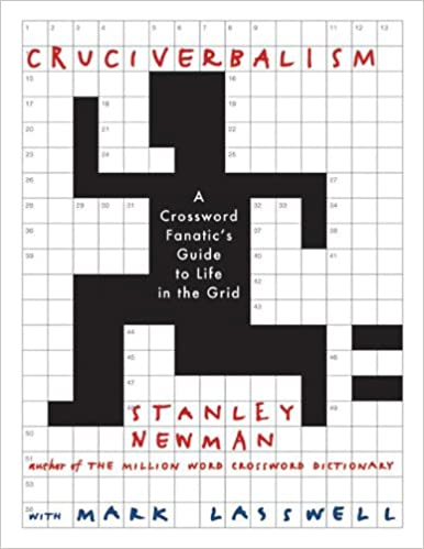 Cruciverbalism: Stanley Newman, Mark Lasswell: 9780060890605 ...