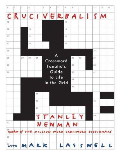 Cruciverbalism Stanley Newman Mark Lasswell 9780060890605 Amazon