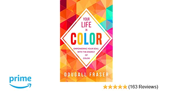 533f6cb0afef Amazon.com: Your Life in Color: Empowering Your Soul with the Energy ...