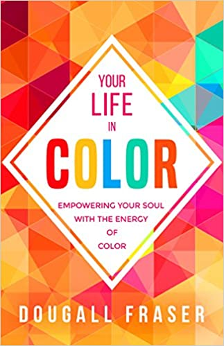 Amazon.com: Your Life in Color Empowering Your Soul with the Energy ...