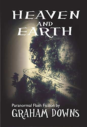 Heaven and Earth: Paranormal Flash Fiction Cover