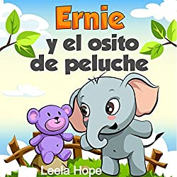 Children's Spanish Books: Ernie y el osito de peluche [Ernie and Teddy Bear]