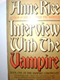 INTERVIEW WITH THE VAMPIRE - BOOK ONE OF THE VAMPIRE CHRONICLES