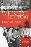 Wicked Newport: Kentucky s Sin City