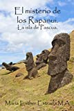 El misterio de los rapanui.: La isla de Pascua.