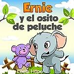 Children's Spanish Books: Ernie y el osito de peluche [Ernie and Teddy Bear] | Leela Hope