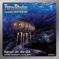 Kampf um die SOL (Perry Rhodan Silber Edition 83)
