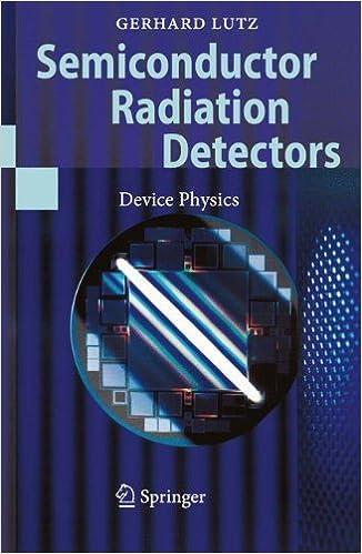 Semiconductor Radiation Detectors: Device Physics