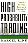 High probability trading : take the steps to become a successful trader (Professional Finance & Investment) by McGraw-Hill Education