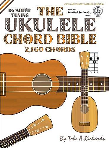 Amazon.com: The Ukulele Chord Bible: D6 Tuning 2,160 Chords (Fretted ...