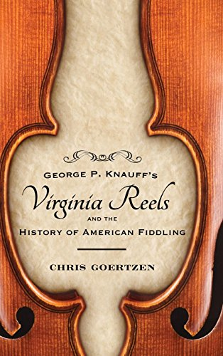irginia Reels and the History of American Fiddling (American Made Music Series) ()