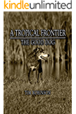 A Tropical Frontier: The Good Dog