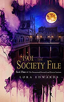 1901 The Society File: Book 3 of The Paranormal Research and Rescue Institute Series by [Edwards, Lora]
