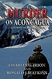 Murder on Aconcagua: A Summit Murder Mystery
