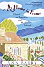 At Home in France: Tales of an American and Her House Aboard