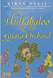 Hullabaloo in the Guava Orchard: A Novel, Kiran Desai, 0802144500