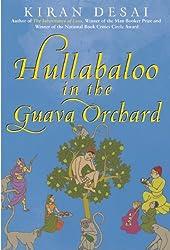 Hullabaloo in the Guava Orchard: A Novel