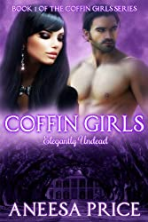 Coffin Girls (Elegantly Undead: Book 1 of the Coffin Girls Series)