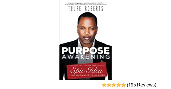 Purpose awakening discover the epic idea that motivated your birth purpose awakening discover the epic idea that motivated your birth kindle edition by tour roberts religion spirituality kindle ebooks amazon fandeluxe Choice Image