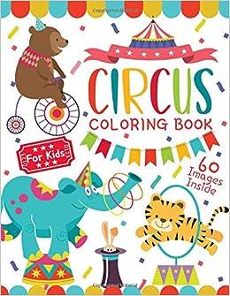 Circus Coloring Book for Kids: Fun Coloring Book For Kids ...
