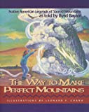 The Way to Make Perfect Mountains, Byrd Baylor, 0938317261