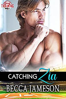 Catching Zia (Spring Training Book 1) by [Jameson, Becca]