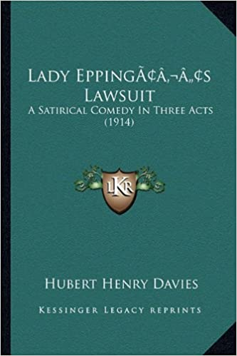 Lady Eppingacentsa -A Centss Lawsuit: A Satirical Comedy in Three Acts (1914)