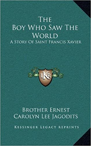 The Boy Who Saw the World: A Story of Saint Francis Xavier
