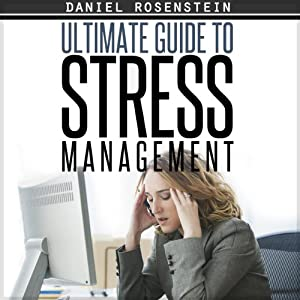 Ultimate Guide To Stress Management Audiobook