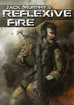 Reflexive Fire (A Deckard Novel Book 1) by [Murphy, Jack]