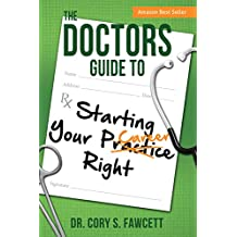 The Doctors Guide to Starting Your Practice Right