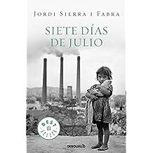 Siete Dias De Julio / Seven Days of July (Best Seller (Debolsillo)) (Spanish Edition)