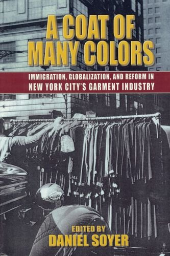 a-coat-of-many-colors-immigration-globalization-and-reform-in-new-york-citys-garment-industry