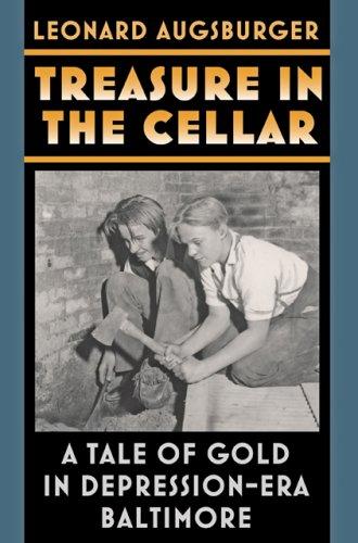 Download Treasure in the Cellar: A Tale of Gold in Depression-Era Baltimore pdf