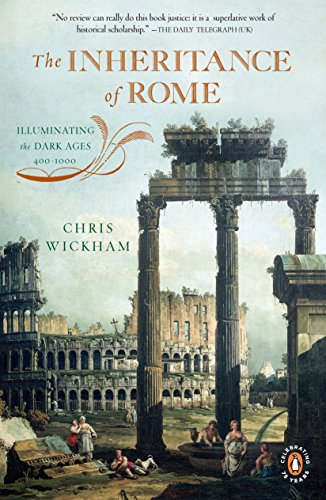 The Inheritance of Rome: Illuminating the Dark Ages 400-1000 (The Penguin History of - Ages Dark History