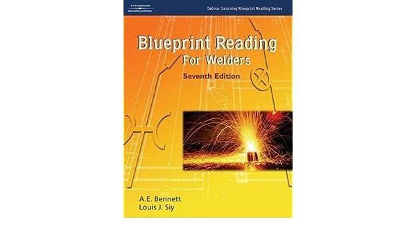 Blueprint reading for welders ae bennett louis siy blueprint reading for welders ae bennett louis siy 9781401867232 books amazon malvernweather Choice Image