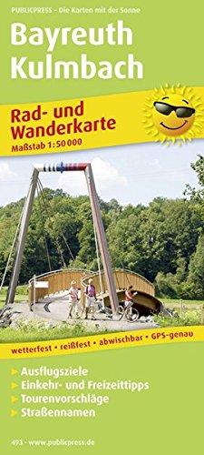 Bayreuth - Kulmbach: Rad- und Wanderkarte mit Ausflugszielen, Einkehr- & Freizeittipps, Tourenvoschlägen & Straßennamen, wetterfest, reissfest, ... 1:50000 (Rad- und Wanderkarte / RuWK)