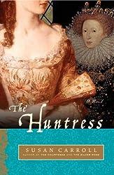 The Huntress: A Novel (The Dark Queen Saga Book 4)